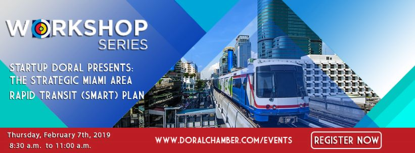 Doral Chamber of Commerce introduces Startup Doral Strategic Miami Area Rapid Transit (Smart) Plan.