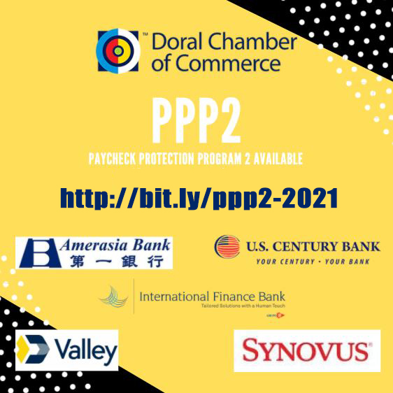 PPP2 Paycheck Protection Program Opens Today for All Major Banks. Doral Chamber of Commerce