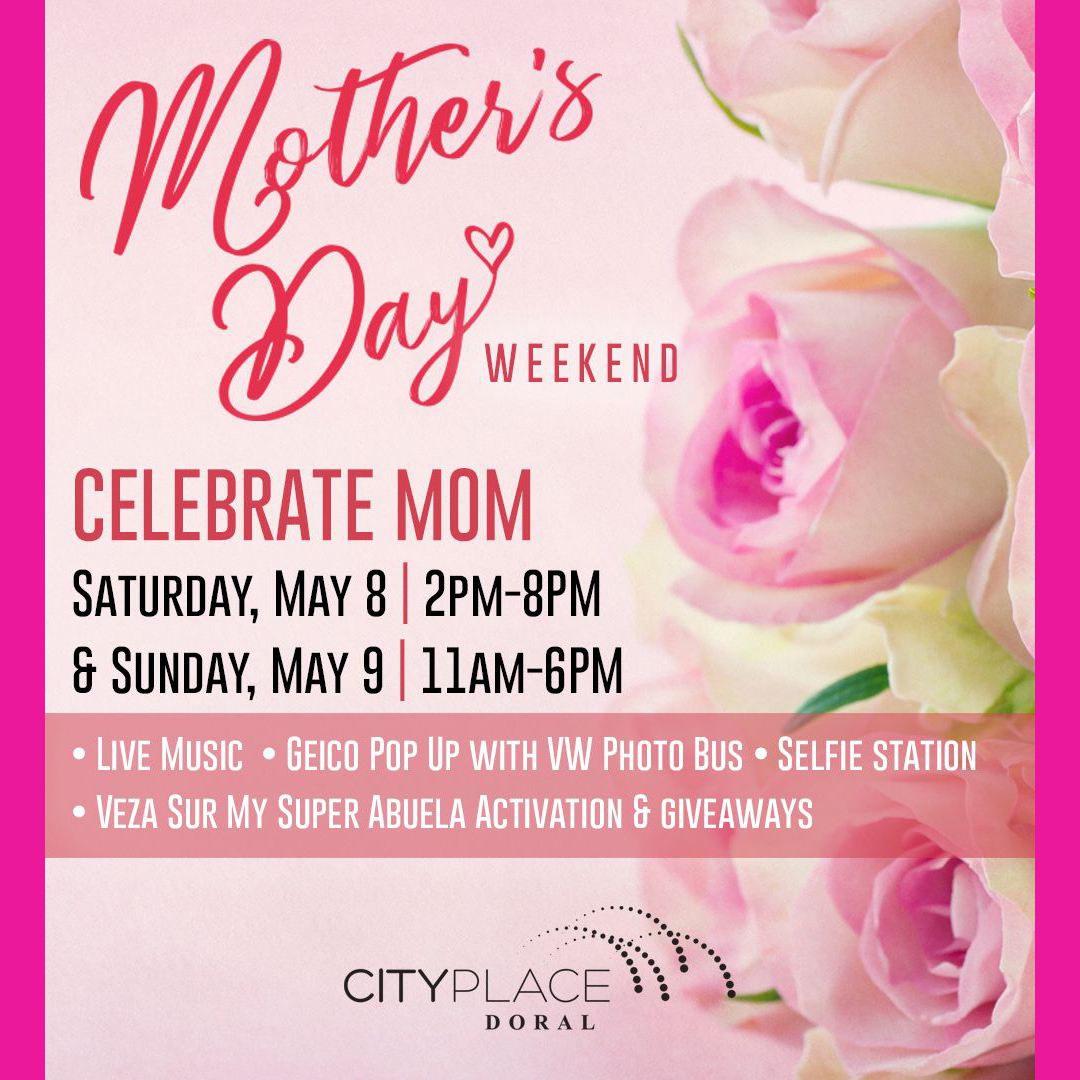 Mother's Day at CityPlace Doral - Taste of Doral.