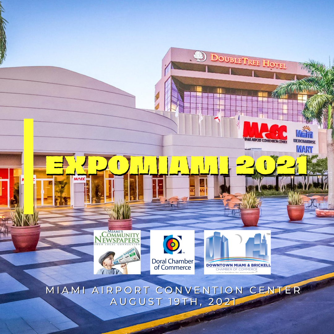 ExpoMiami 2021: Open for Business Expo, Small Business Expo Live | August 19th, 2021 | Miami Airport Convention Center.