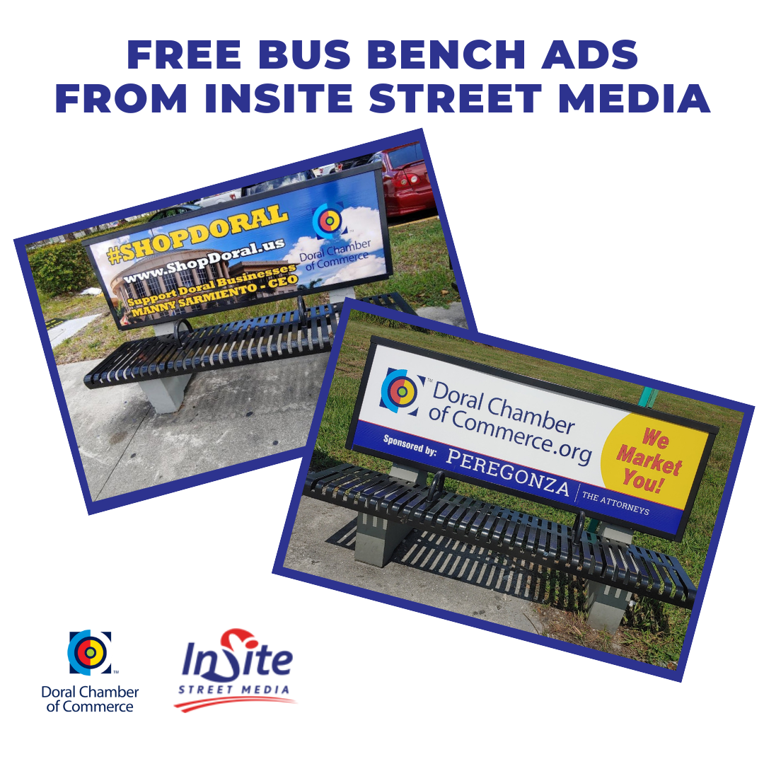Free Bus Bench Ads from Insite Street Media. Doral Chamber.