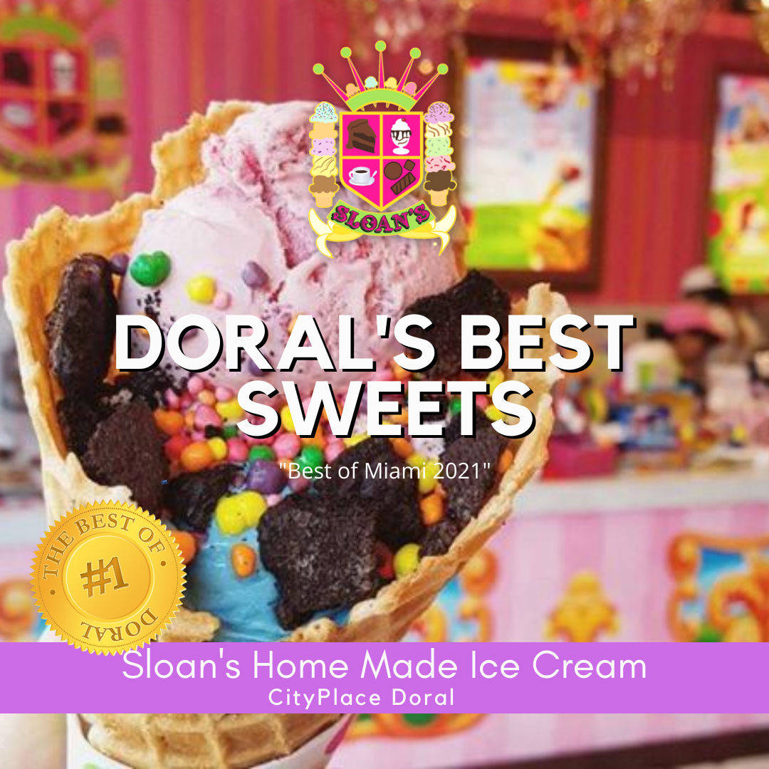 Sloan's Home Made Ice Cream. Voted Doral's Best Sweets.Fun Things to do this Weekend: