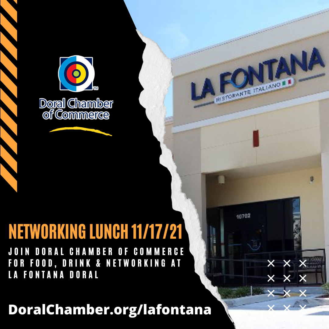 Professional Networking Event at La Fontana Doral Join Your Favorite Professionals at La Fontana Ristorante - Doral on November 17th, 2021 for Professional Networking Lunch We're Back with Our Signature Lunch Events!